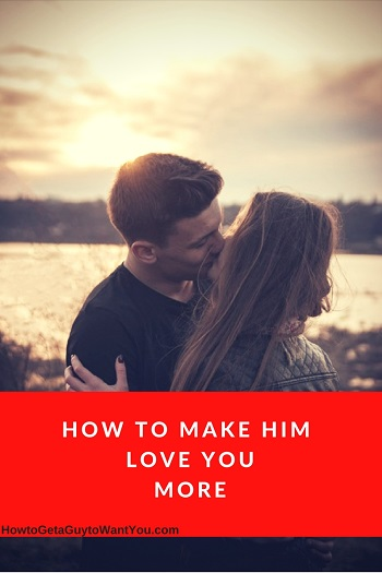 make your boyfriend love you more