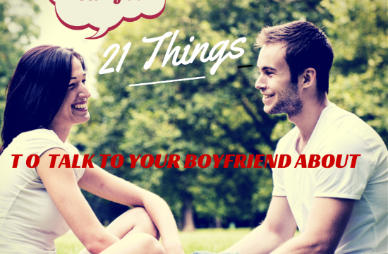 21 Things to Talk to Your Boyfriend About