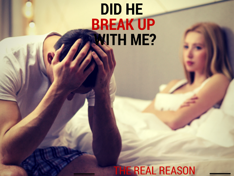 WHY Did He Break Up with You? (The Real Reason Inside)