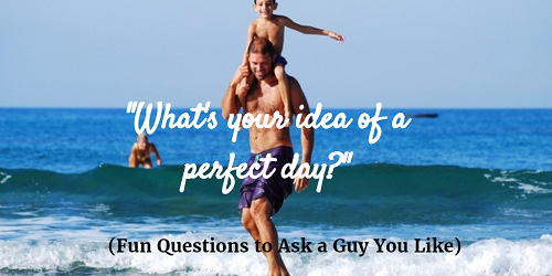 fun questions to ask a guy on a date